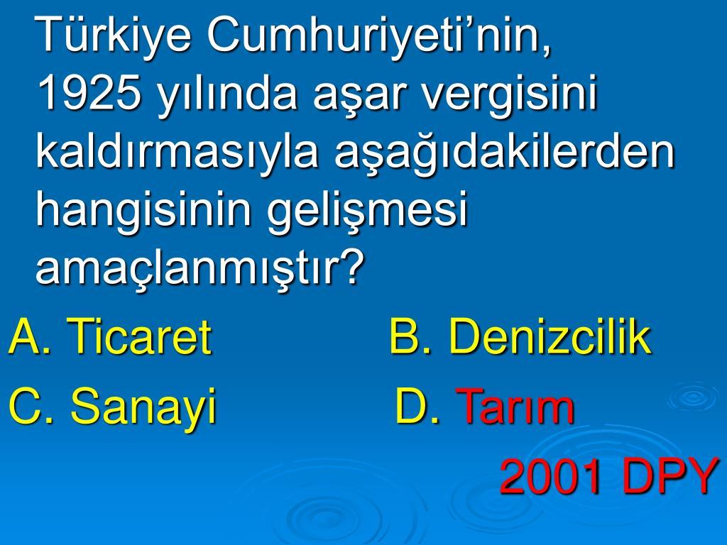 Türkiye Cumhuriyeti'nin,              1925 yılında aşar vergisini kaldırmasıyla aşağıdakilerden hangisinin gelişmesi amaçlanmıştır?