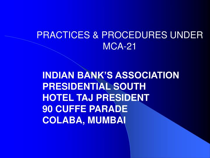 Practices procedures under mca 21
