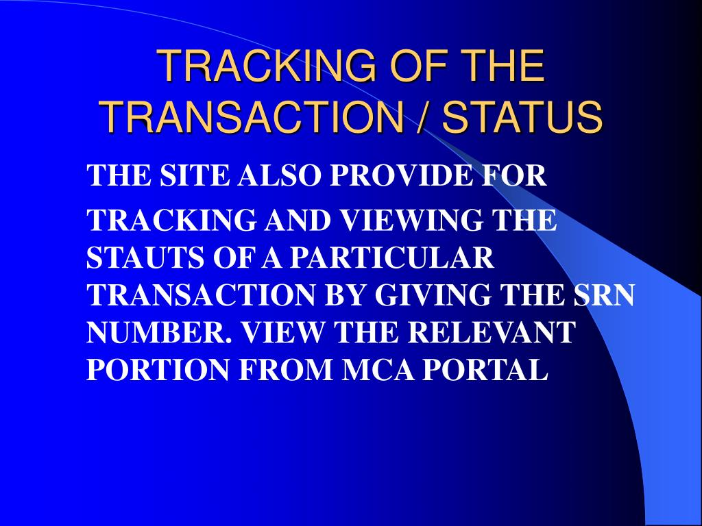 TRACKING OF THE TRANSACTION / STATUS