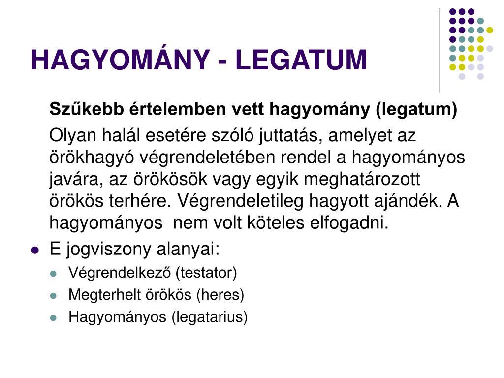HAGYOMÁNY - LEGATUM
