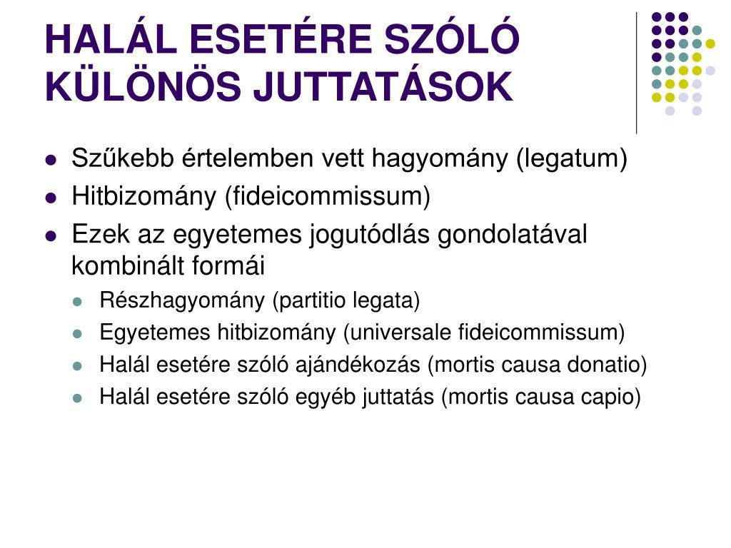 HALÁL ESETÉRE SZÓLÓ KÜLÖNÖS JUTTATÁSOK