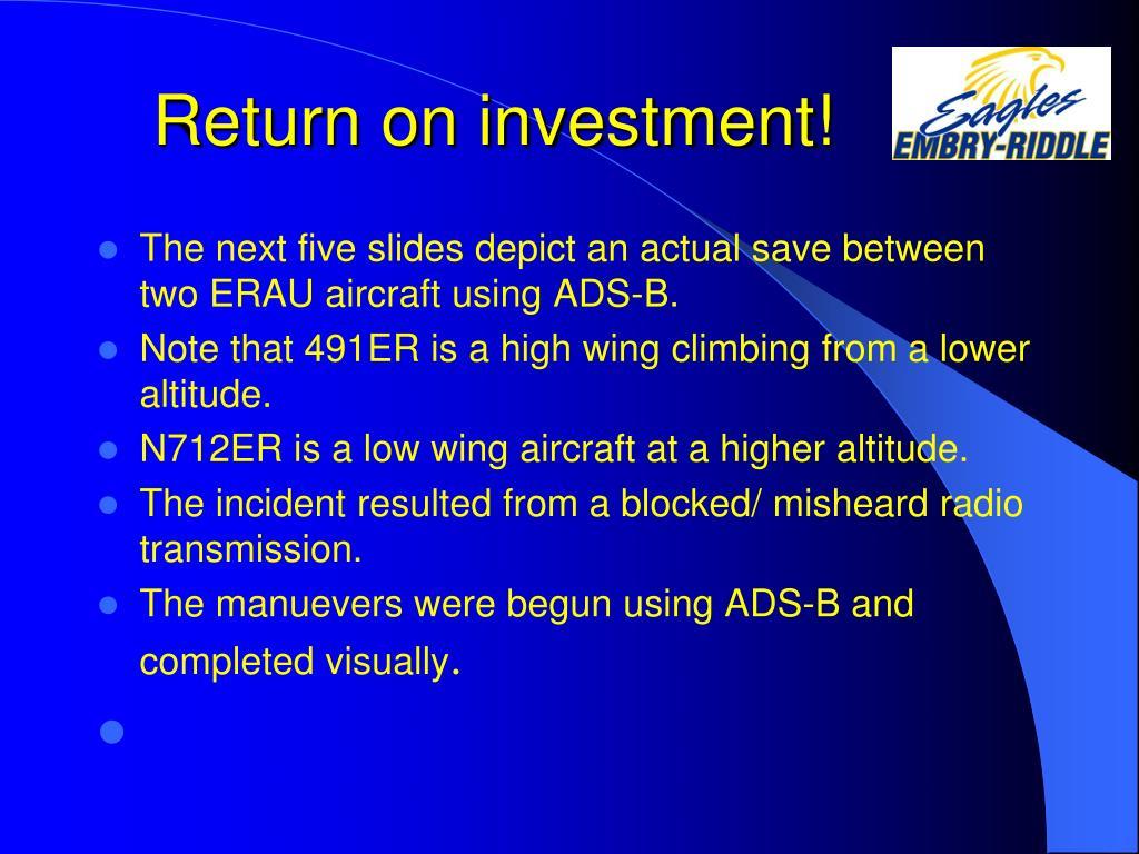 Return on investment!