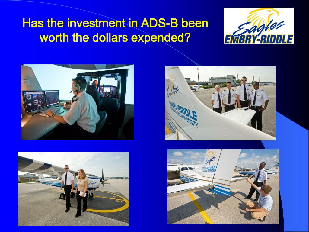 Has the investment in ADS-B been worth the dollars expended?