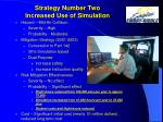 strategy number two increased use of simulation