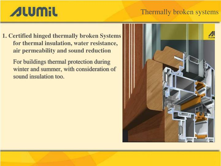 Thermally broken systems