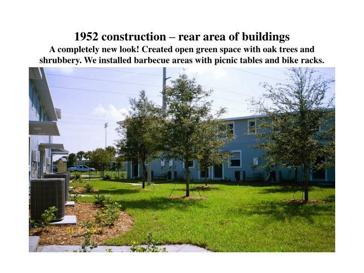 1952 construction – rear area of buildings