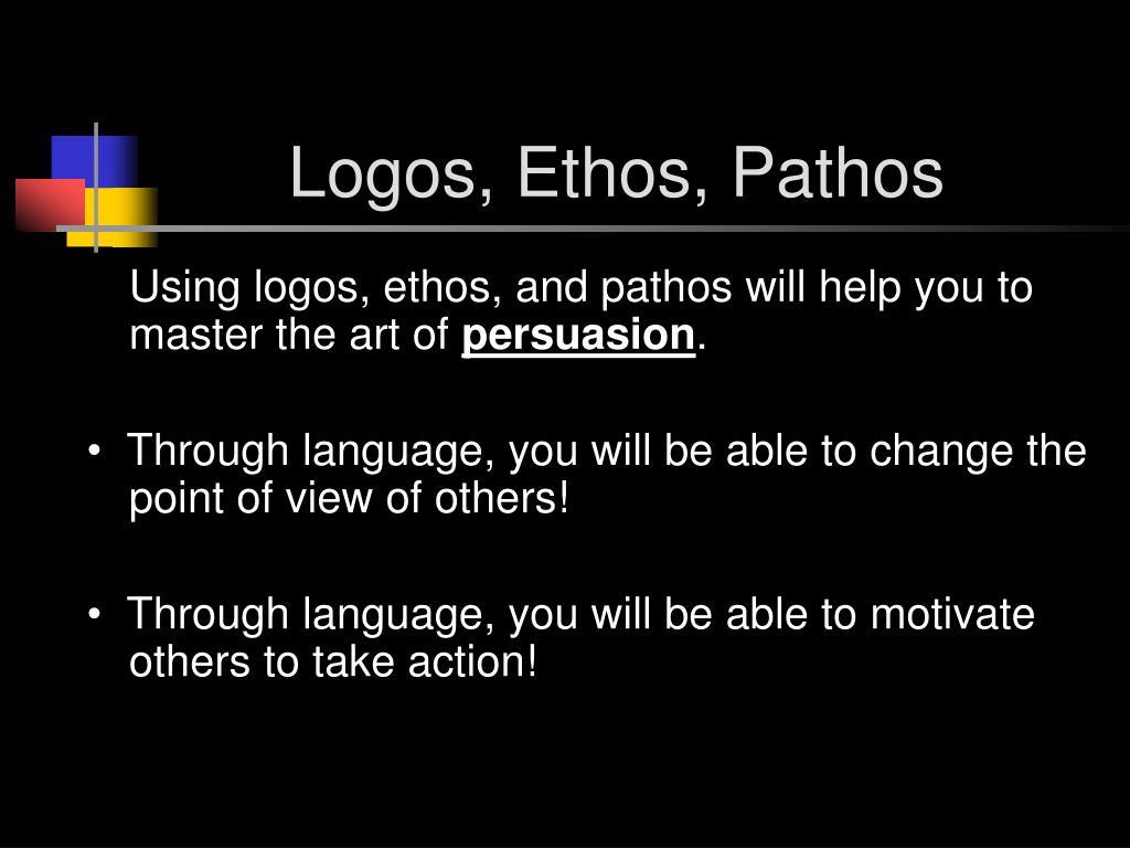 Logos, Ethos, Pathos
