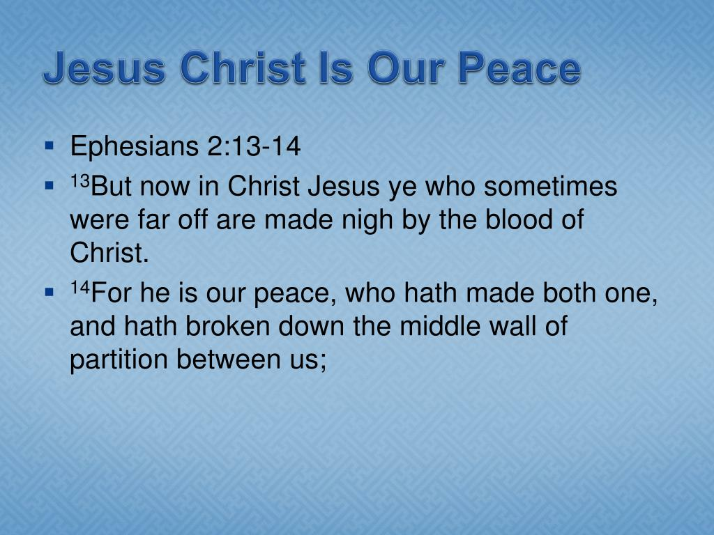 Jesus Christ Is Our Peace
