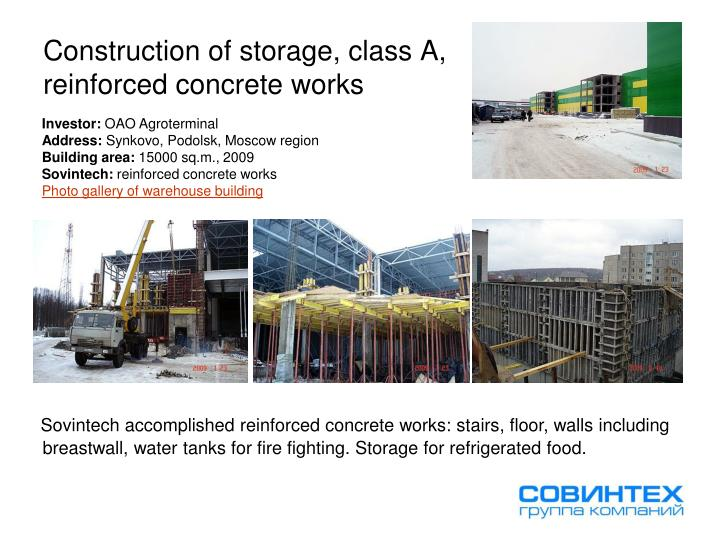 Construction of storage, class A, reinforced concrete works