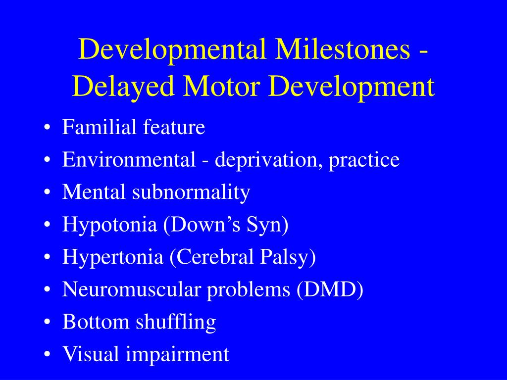 Developmental Milestones - Delayed Motor Development