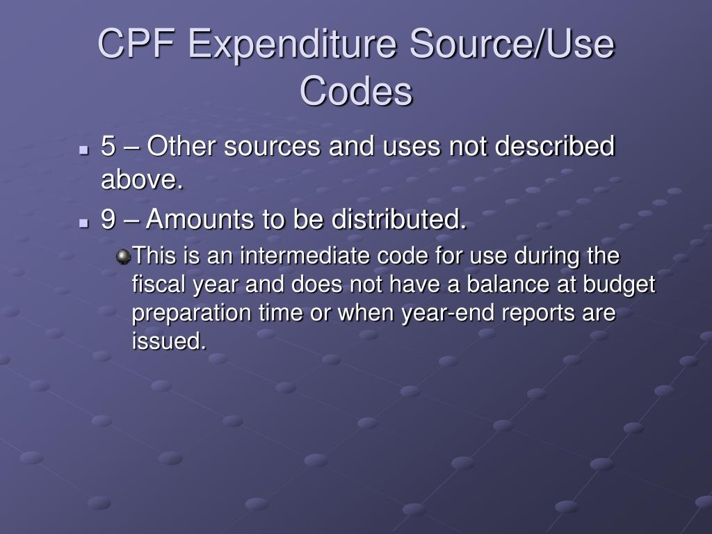 CPF Expenditure Source/Use Codes