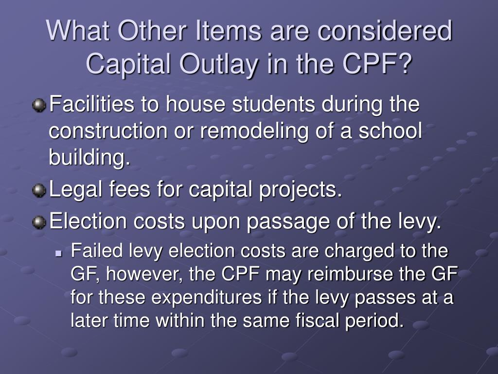 What Other Items are considered Capital Outlay in the CPF?