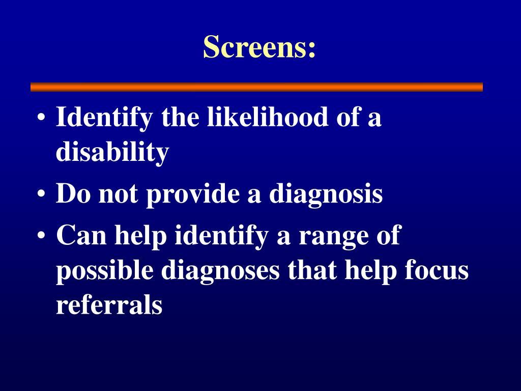 Screens: