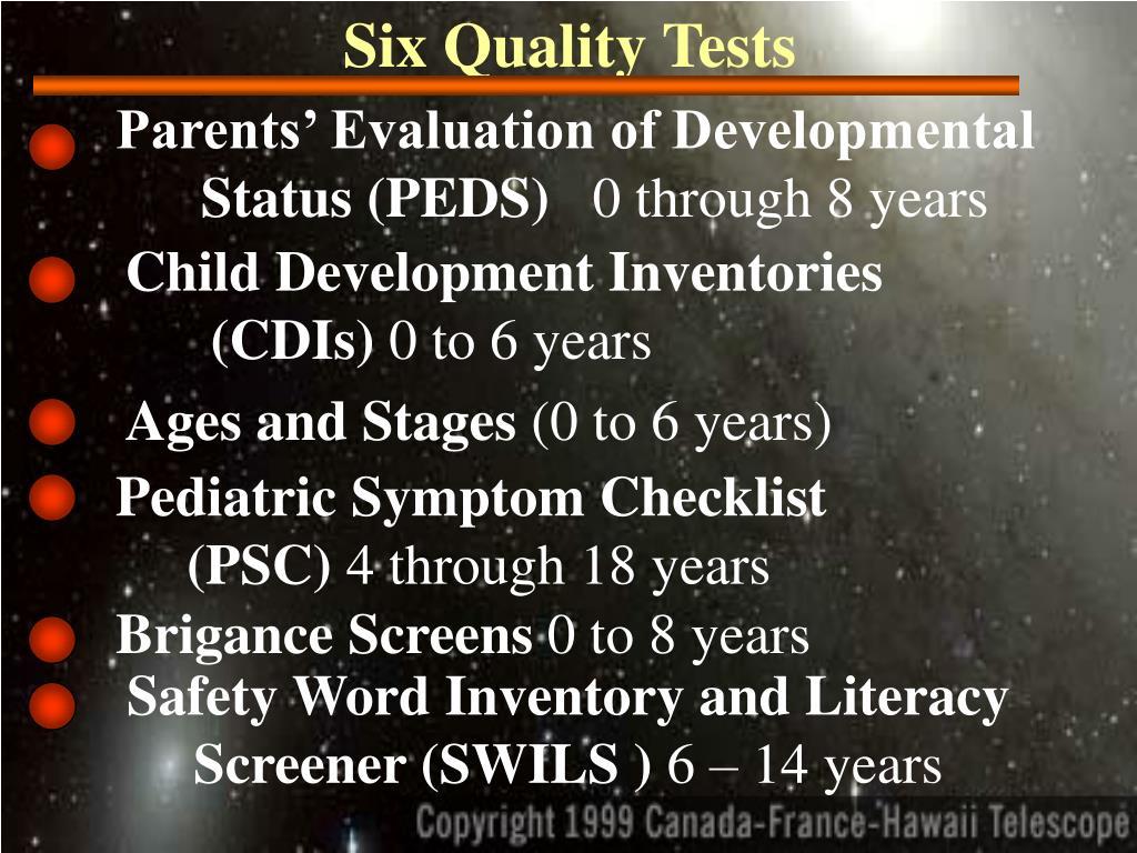 Six Quality Tests