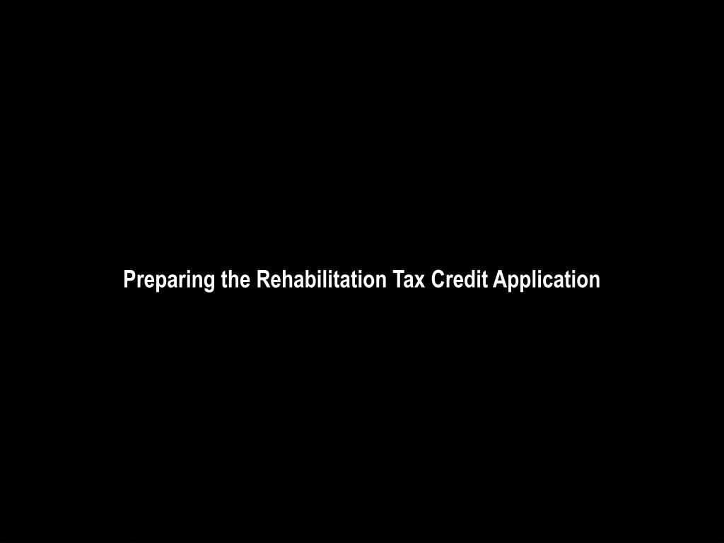 Preparing the Rehabilitation Tax Credit Application