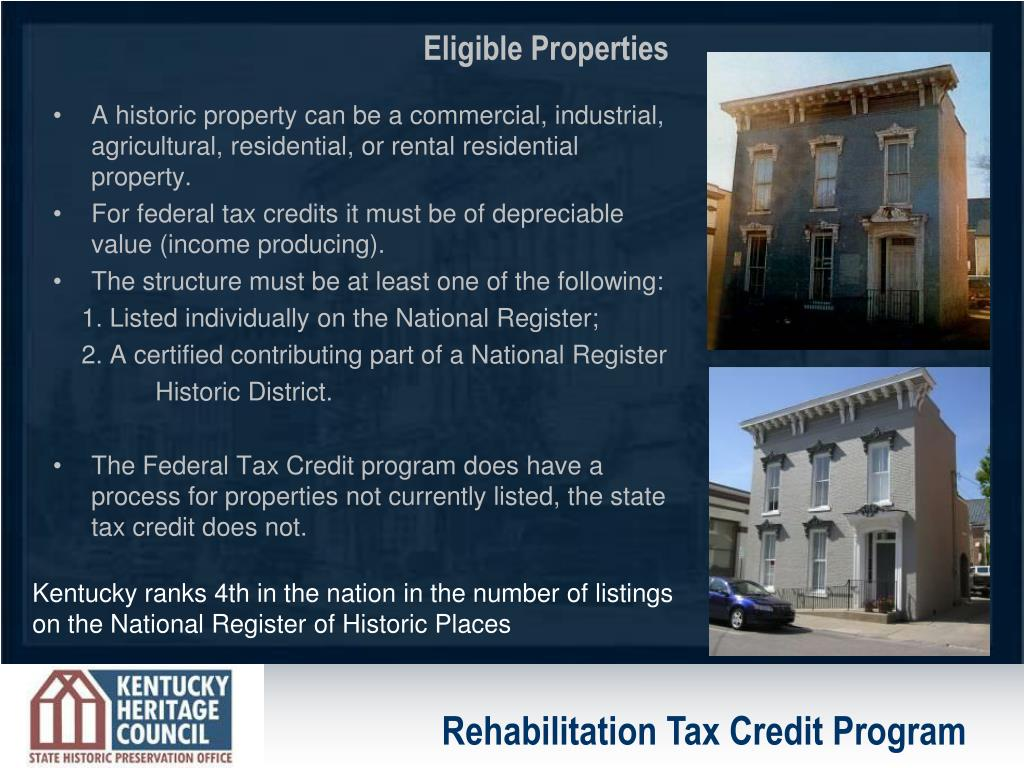 A historic property can be a commercial, industrial, agricultural, residential, or rental residential property.