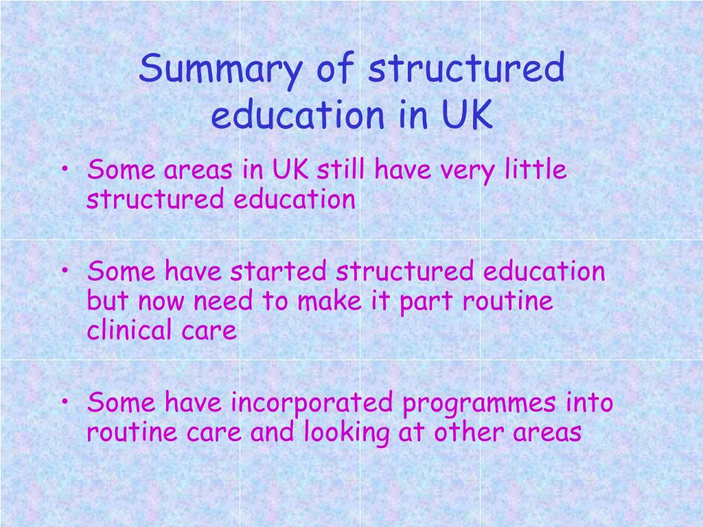 Summary of structured education in UK
