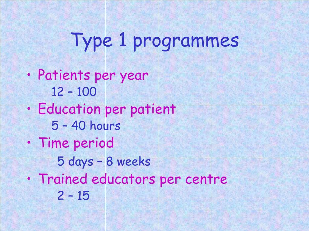 Type 1 programmes