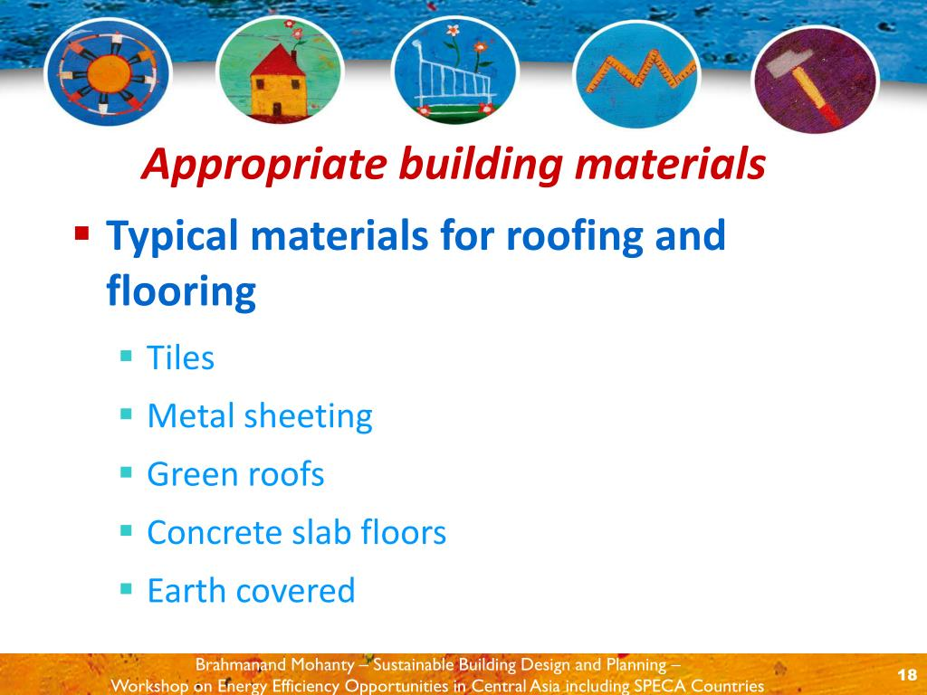 Typical materials for roofing and flooring