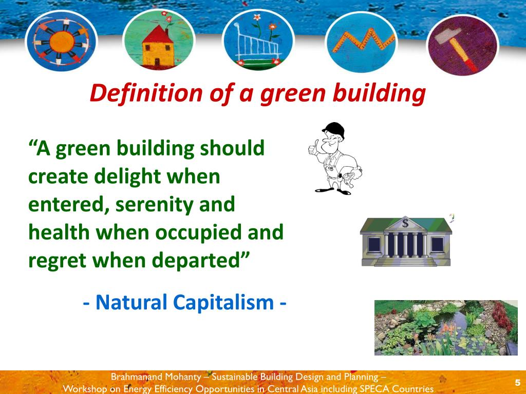 """A green building should create delight when entered, serenity and health when occupied and regret when departed"""