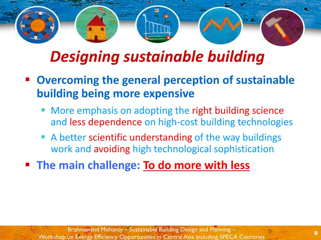 Overcoming the general perception of sustainable building being more expensive