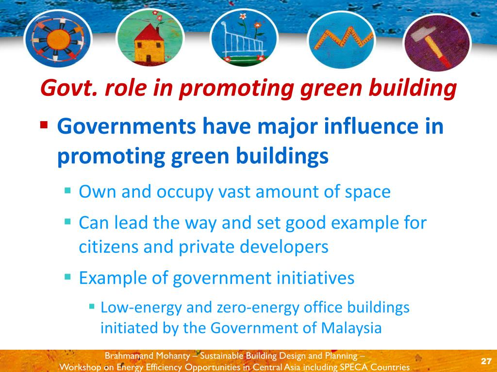 Governments have major influence in promoting green buildings