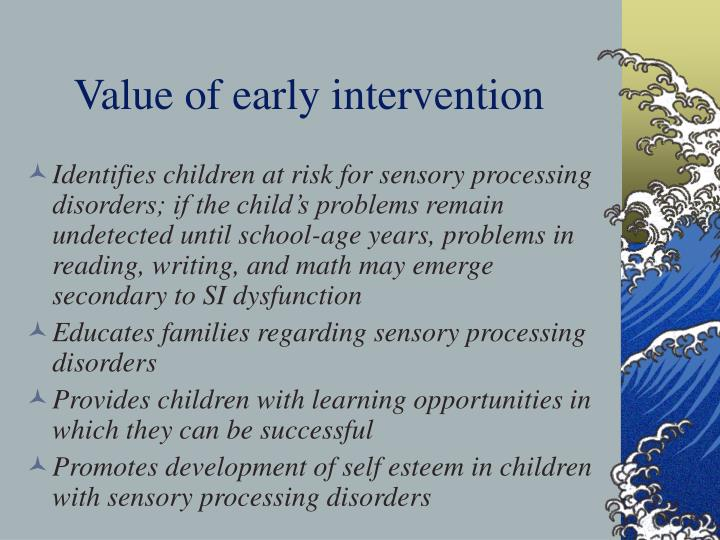 Value of early intervention