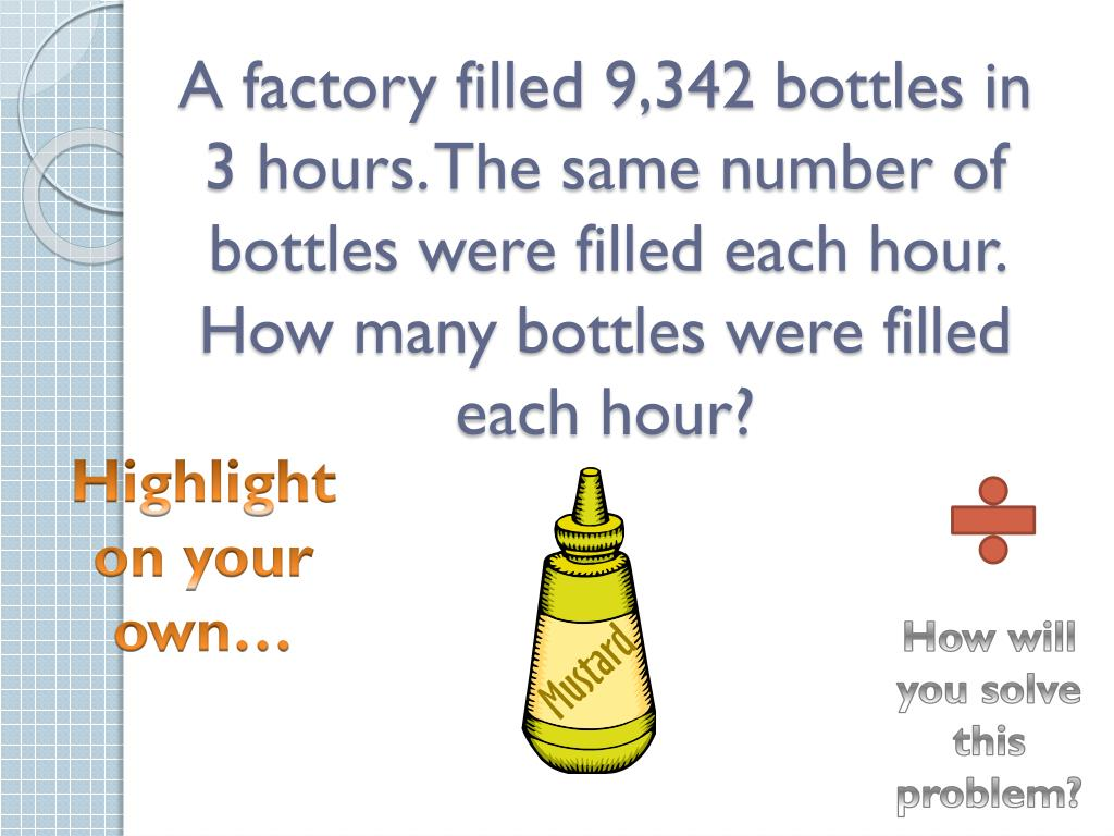 A factory filled 9,342 bottles in 3 hours. The same number of bottles were filled each hour. How many bottles were filled each hour?