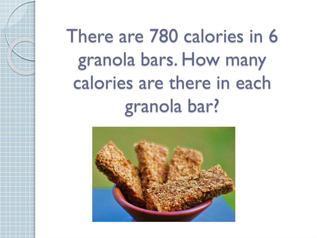 There are 780 calories in 6 granola bars. How many calories are there in each granola bar?