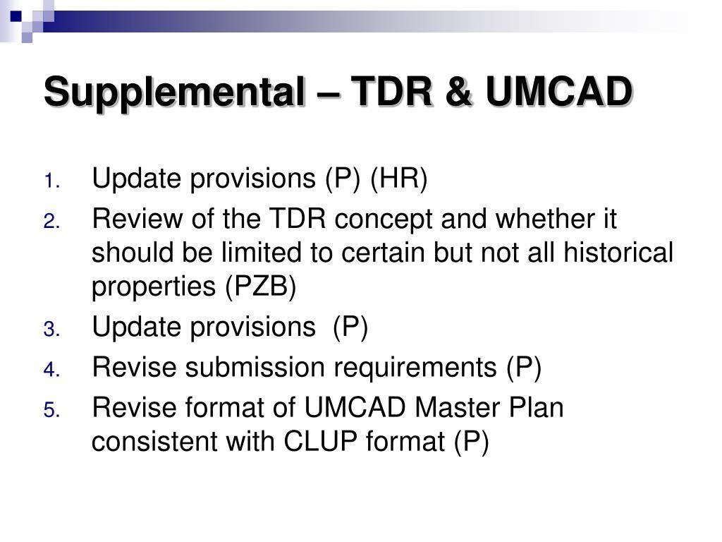 Supplemental – TDR & UMCAD