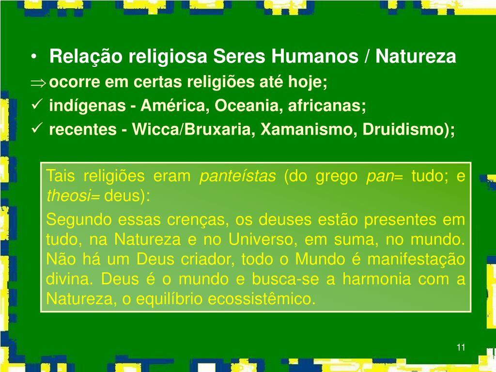 Relação religiosa Seres Humanos / Natureza