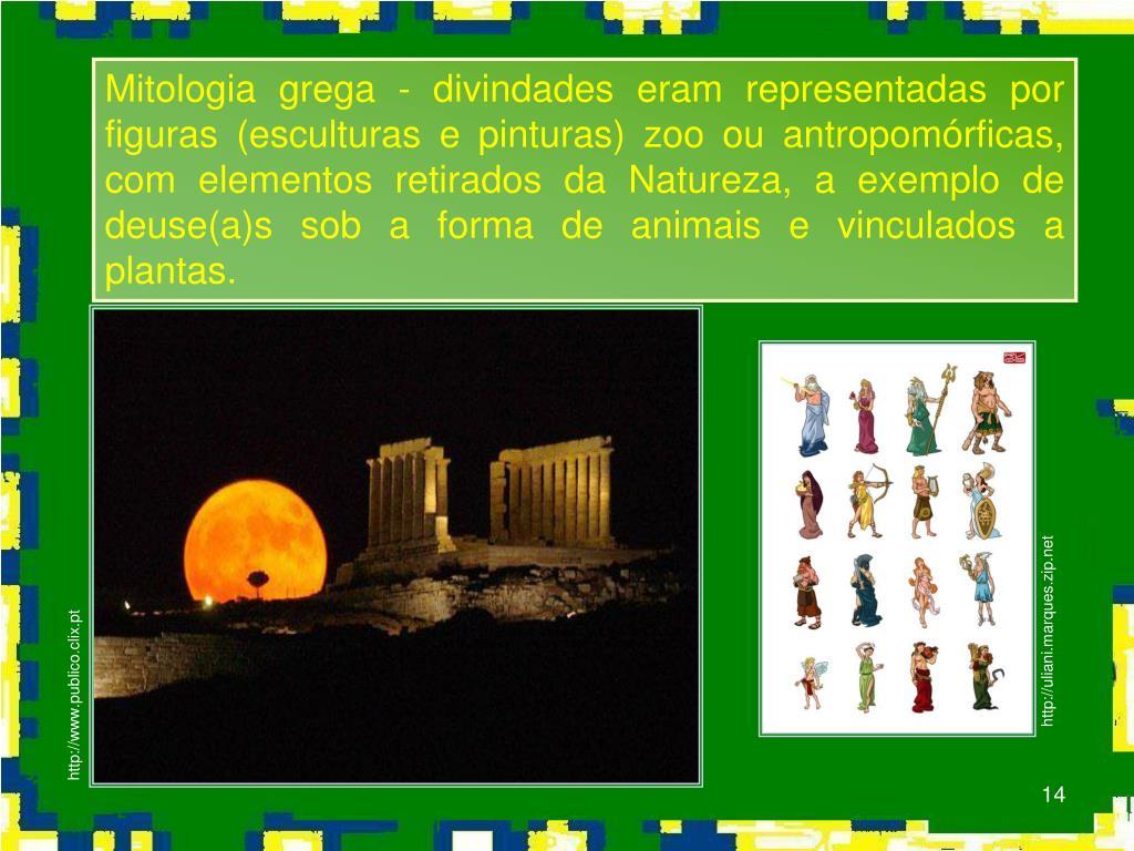 Mitologia grega - divindades eram representadas por figuras (esculturas e pinturas)