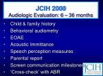 jcih 2000 audiologic evaluation 6 36 months