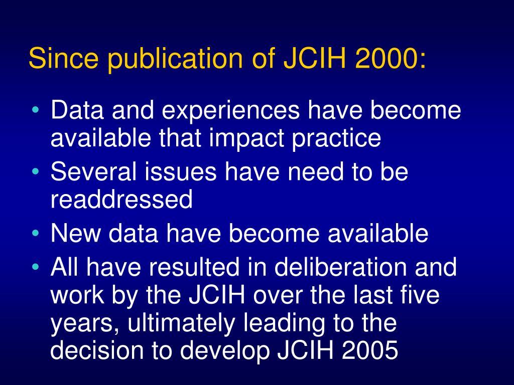 Since publication of JCIH 2000: