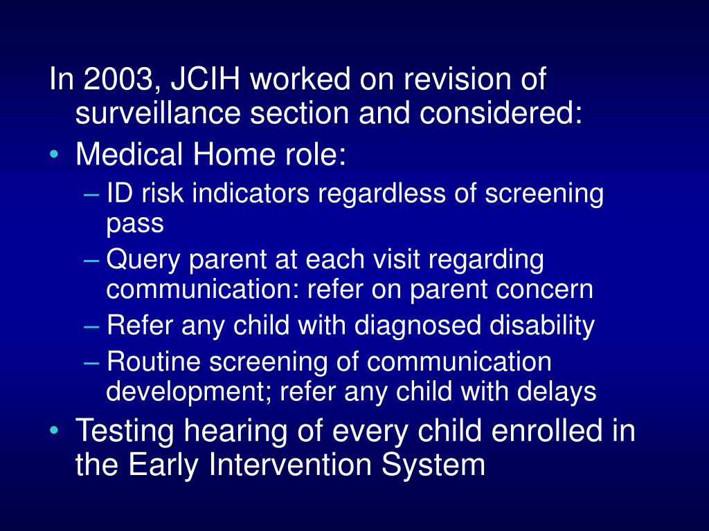 In 2003, JCIH worked on revision of surveillance section and considered: