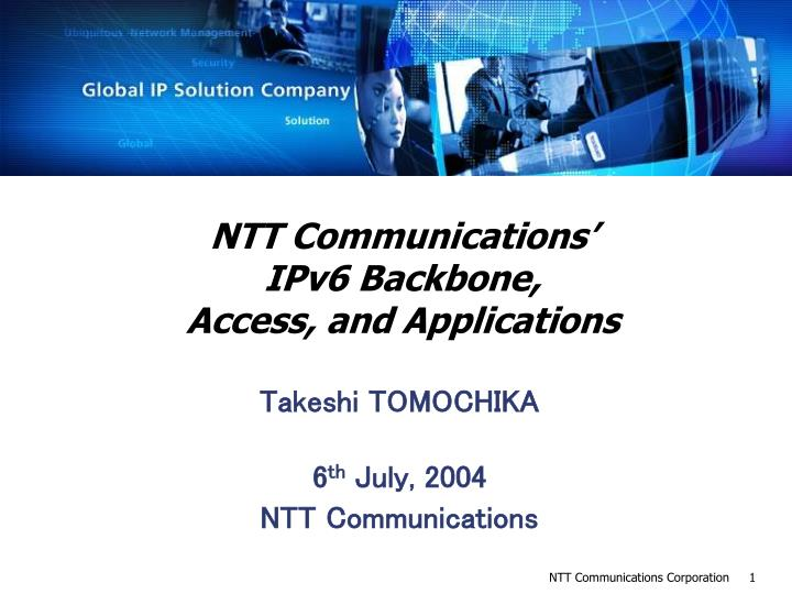 Ntt communications ipv6 backbone access and applications l.jpg