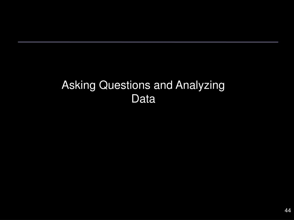 Asking Questions and Analyzing Data