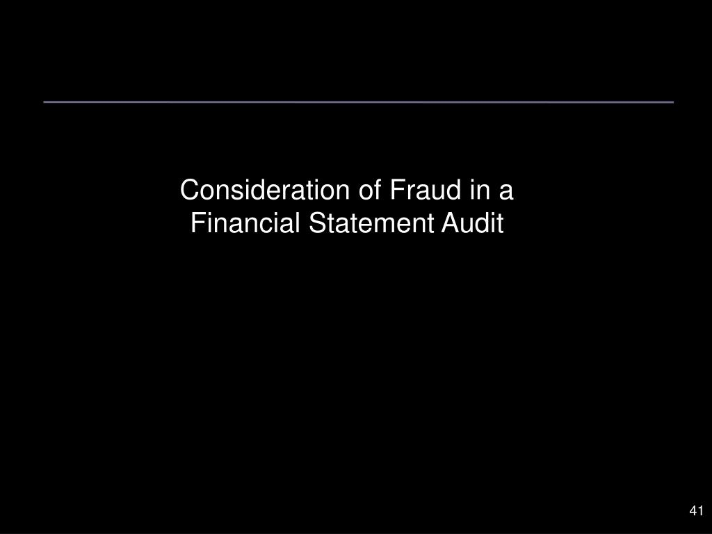 Consideration of Fraud in a Financial Statement Audit