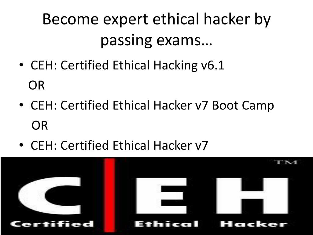 Become expert ethical hacker by passing exams…