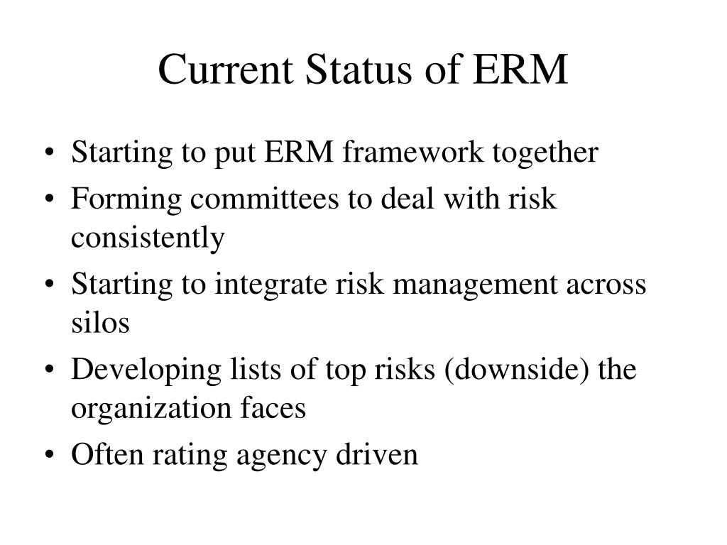 Current Status of ERM