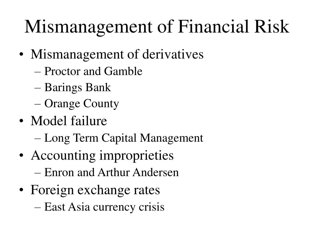 Mismanagement of Financial Risk