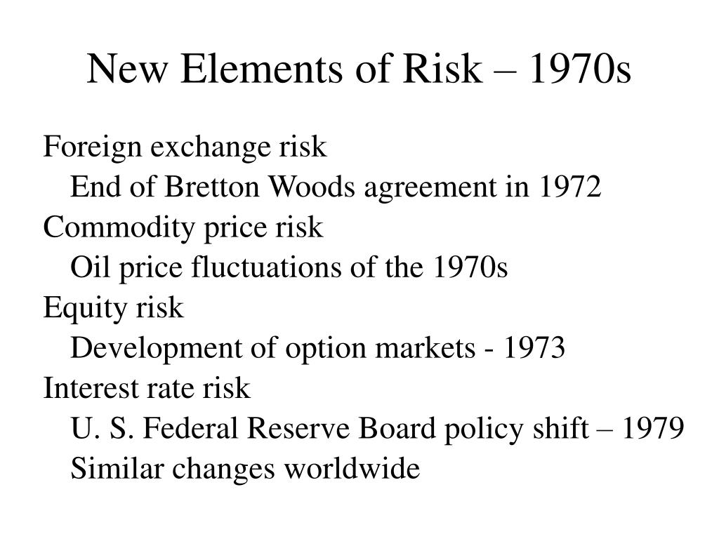 New Elements of Risk – 1970s