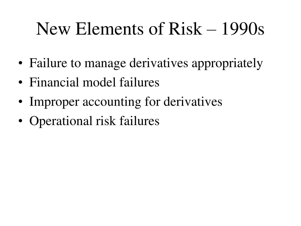 New Elements of Risk – 1990s
