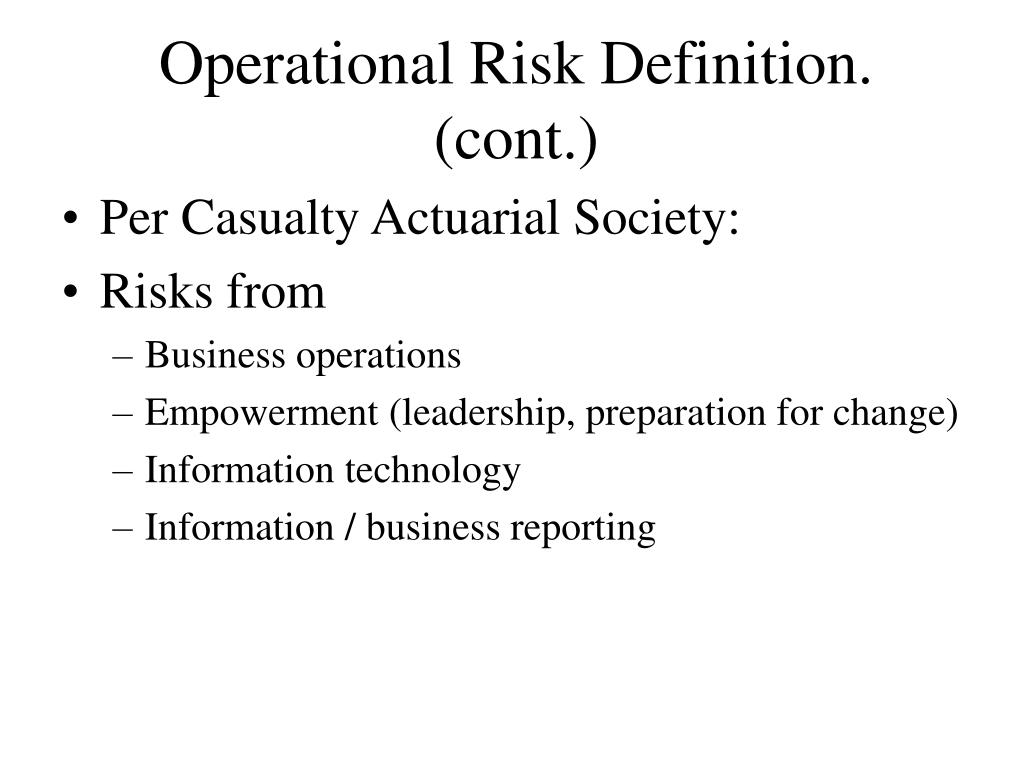 Operational Risk Definition. (cont.)