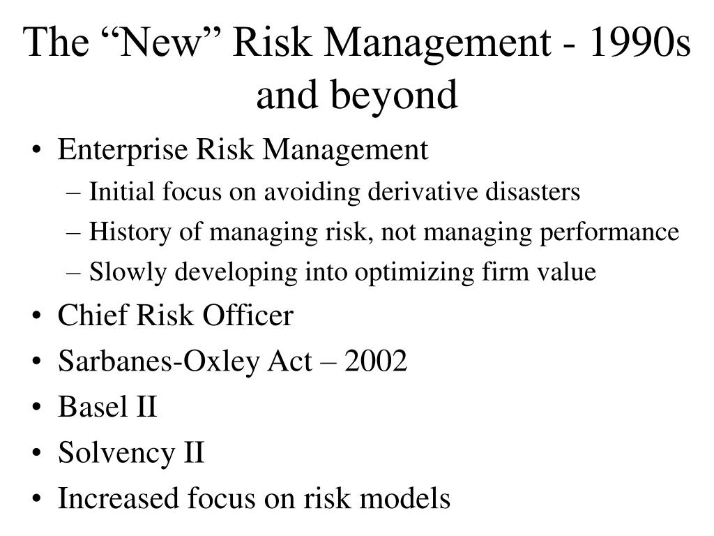 "The ""New"" Risk Management - 1990s and beyond"