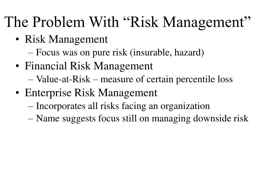 "The Problem With ""Risk Management"""