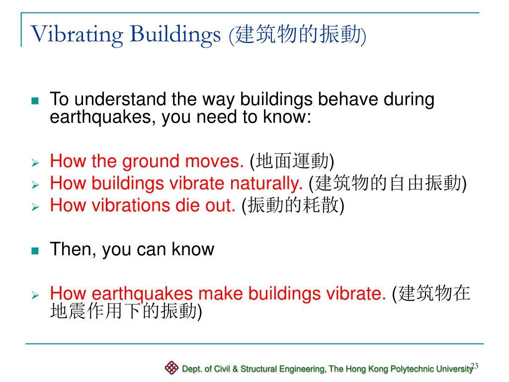 Vibrating Buildings