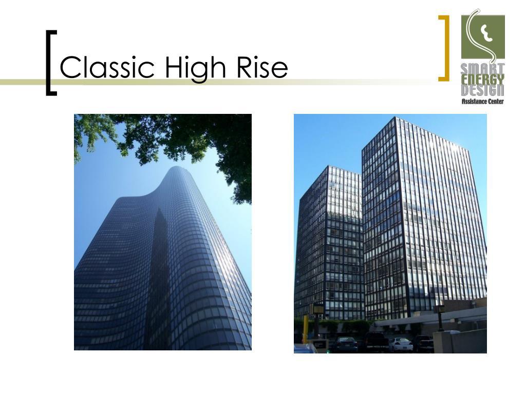 Classic High Rise