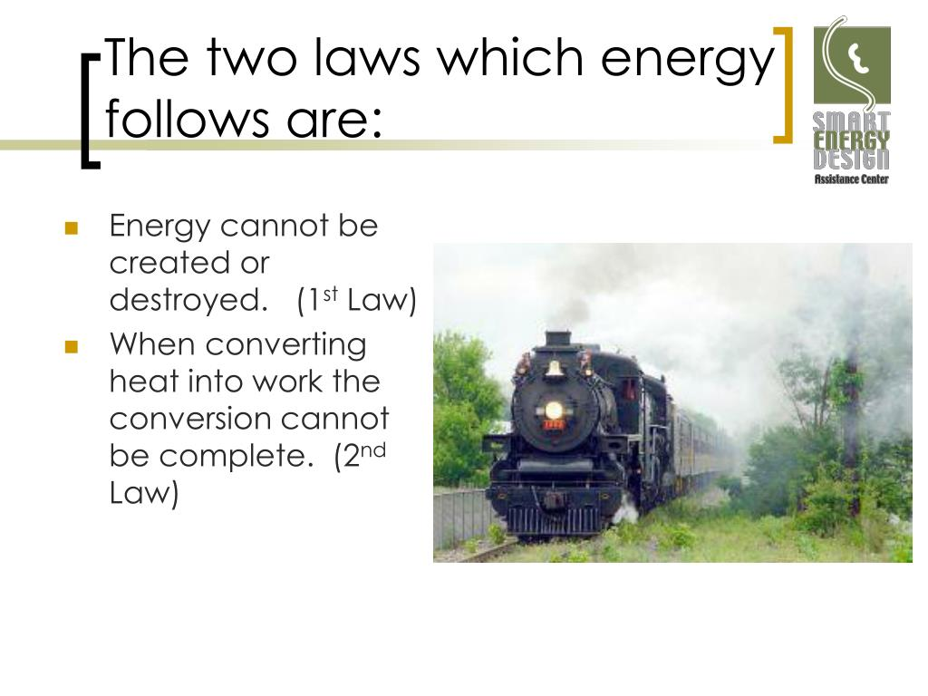 The two laws which energy follows are: