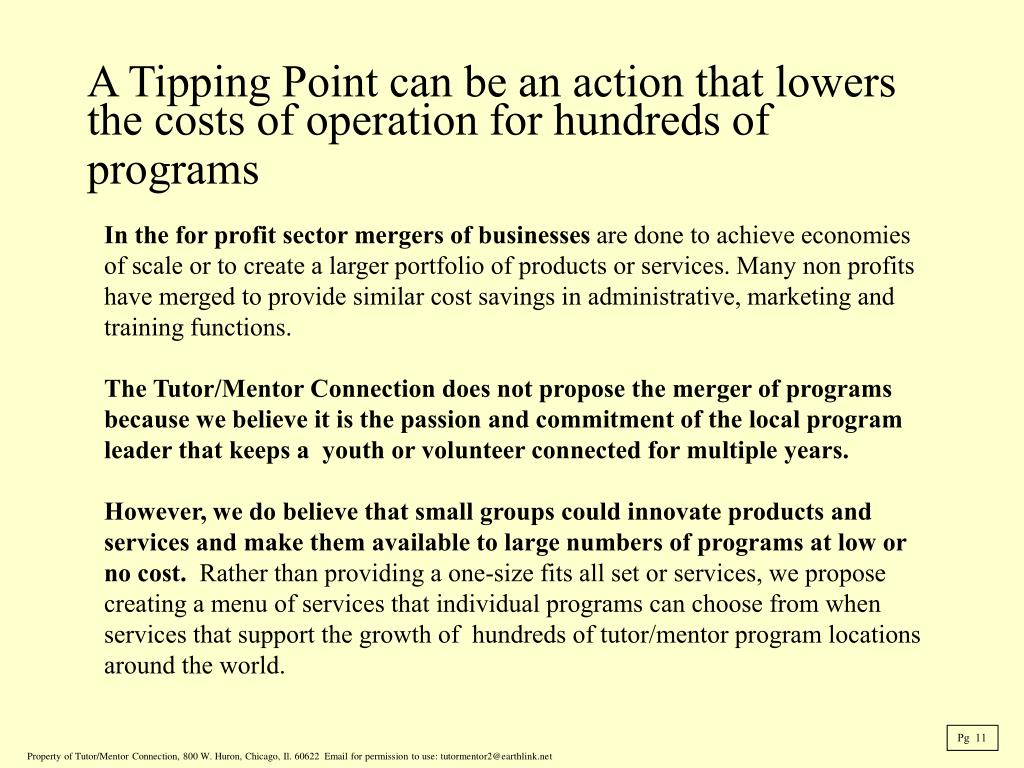 A Tipping Point can be an action that lowers the costs of operation for hundreds of programs